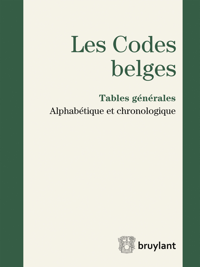LES CODES BELGES. TABLES GENERALES - 2017