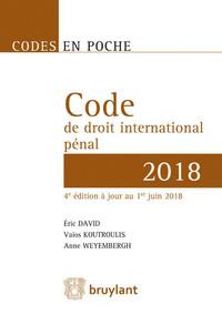 CODE EN POCHE - CODE DE DROIT INTERNATIONAL PENAL 2018 - A JOUR AU 1ER JUIN 2018
