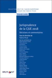 JURISPRUDENCE DE LA CJUE 2018 - DECISIONS ET COMMENTAIRES