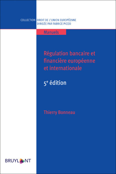 REGULATION BANCAIRE ET FINANCIERE EUROPEENNE ET INTERNATIONALE