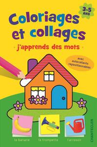J'APPRENDS DES MOTS (3-5 A.) COLORIAGES ET COLLAGES