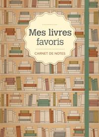 CARNET DE NOTES - MES LIVRES FAVORIS