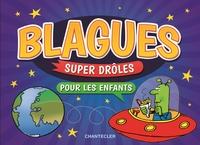 BLAGUES SUPER DROLES POUR LES ENFANTS