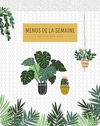 MENU DE LA SEMAINE PLANTES