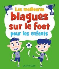 LES MEILLEURES BLAGUES SUR LE FOOT POUR LES ENFANTS