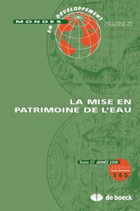 MONDES EN DEVELOPPEMENT 2009/1 N.145 LA MISE EN PATRIMOINE DE L'EAU