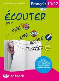 ECOUTER POUR DIRE, LIRE, ECRIRE ET CREER 10/12 ANS