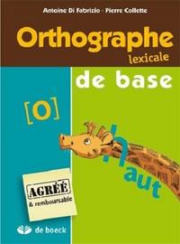 ORTHOGRAPHE LEXICALE DE BASE - MANUEL DE L'ELEVE DE LA 3EME A LA 6EME ANNEE