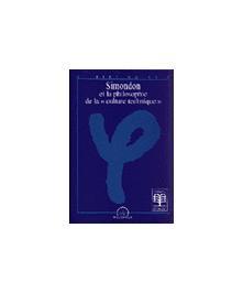 SIMONDON, PHILO CULTURE TECHN./SIMONDON, LA PHILOSOPHIE DE LA CULTURE/TECHNIQUE