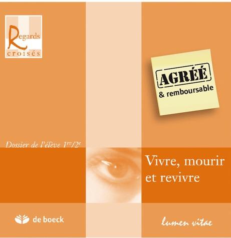 VIIVRE, MOURIR ET REVIVRE DOSSIER DE L'ELEVE 1/2