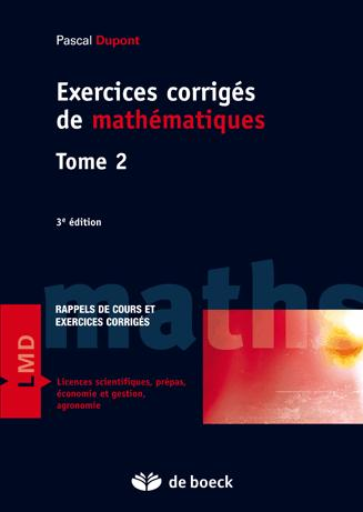 EXERCICES CORRIGES DE MATHEMATIQUES  T2 3E EDITION
