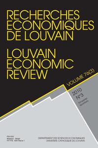 RECHERCHES ECONOMIQUES DE LOUVAIN 2010/3 VOLUME 76