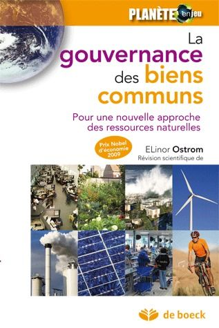 GOUVERNANCE DES BIENS COMMUNS - POUR UNE NOUVELLE APPROCHE DES RESSOURCES NATURELLES