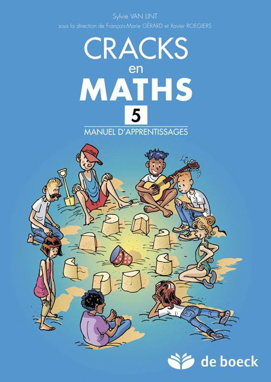 CRACKS EN MATHS 5 - MANUEL D'APPRENTISSAGES