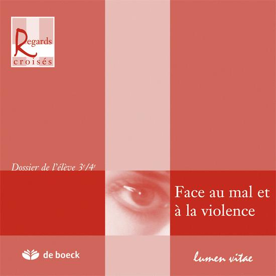 FACE AU MAL ET A LA VIOLENCE 3/4