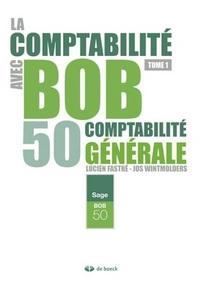 LA COMPTABILITE AVEC BOB50 1 COMPTABILITE GENERALE