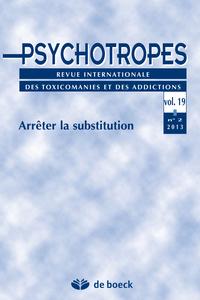 PSYCHOTROPES 2013/2 VOL.19 ARRETER LA SUBSTITUTION