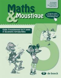 MATHS  MOUSTIQUE 5 GUIDE D'ENSEIGNEMENT DE 5E ANNEE ET DOCUMENTS REPRODUCTIBLES
