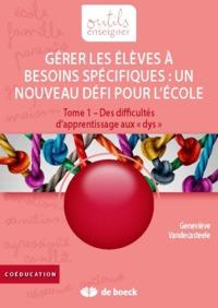 """""""GERER LES ELEVES A BESOINS SPECIFIQUES : UN NOUVEAU DEFI POUR L'ECOLE ! TOME 1 - DES DIFFICULTES D'"""