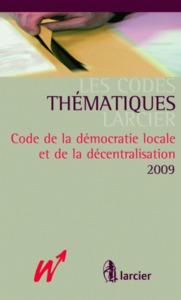 LES CODES THEMATIQUES LARCIER, CODE DE LA DEMOCRATIE LOCALE ET DE LA DECENTRALIS
