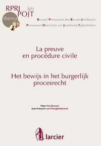 RPRJ/POJT-THEMA-LA PREUVE EN PROCEDURE CIVILE/HET BEWIJS IN DE BURGERLIJKE PROCESRECHT