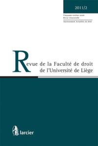 REVUE FAC. DROIT UNIV. DE LIEGE 2011/2
