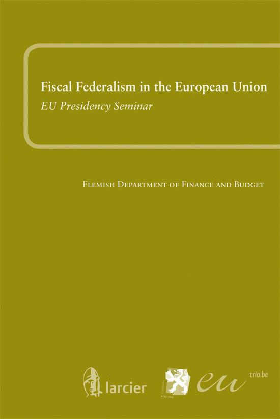 FISCAL FEDERALISM IN THE EU EU PRESIDENCY SEMINAR