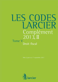 CODES LARCIER - T.5 - BASE 2012+M.13/2 DROIT FISCAL