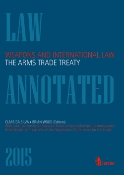 WEAPONS AND INTERNATIONAL LAW THE ARMS TRADE TREATY