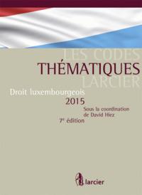 CODE DE DROIT LUXEMBOURGEOIS 2015 CODE THEMATIQUE LARCIER