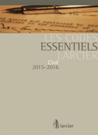CODE ESSENTIEL LARCIER - CIVIL 2015-2016