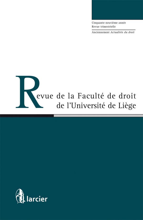 REVUE FAC. DROIT UNIV. LIEGE 2016/3