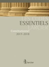 CODE ESSENTIEL - CONSTITUTIONNEL 2017-2018 - A JOUR AU 1ER AOUT 2017