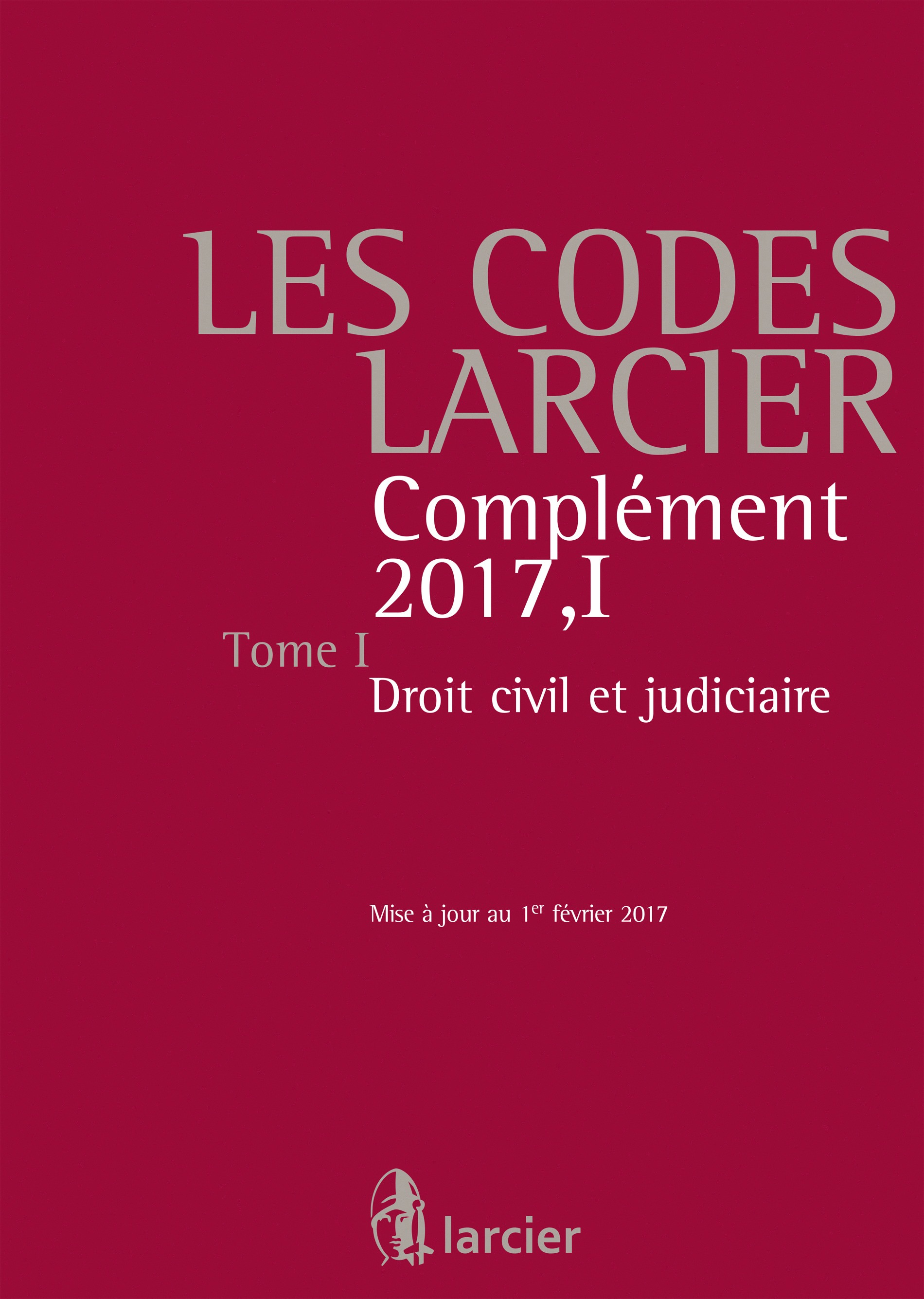 CODES LARCIER - T.1 - BASE 2016+M.17/1 DROIT CIVIL
