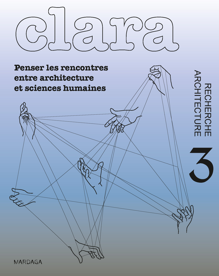 PENSER LES RENCONTRES ENTRE ARCHITECTUR ET SCIENCE - CLARA 3