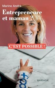 ENTREPRENEURE ET MAMAN ? - C'EST POSSIBLE !