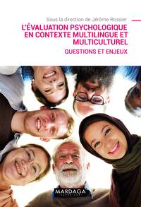 L'EVALUATION PSYCHOLOGIQUE EN CONTEXTE MULTICULTUREL - QUESTIONS ET ENJEUX