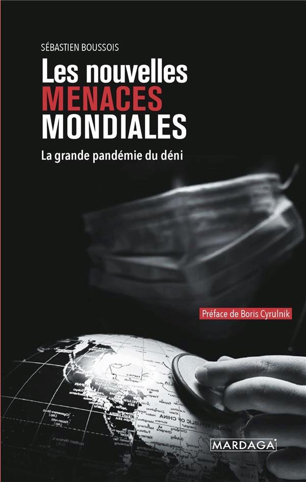 LES NOUVELLES MENACES MONDIALES - LA GRANDE PANDEMIE DU DENI