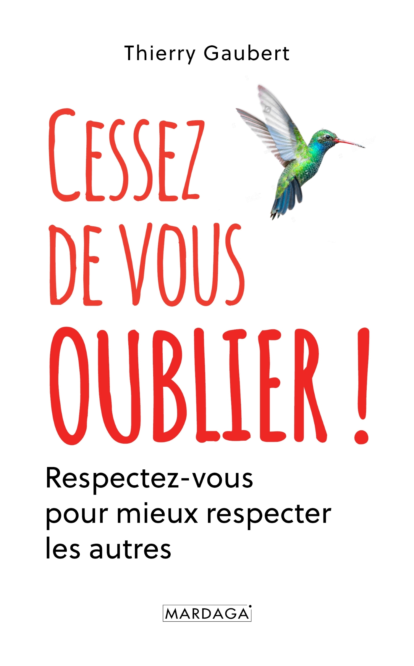CESSEZ DE VOUS OUBLIER ! - RESPECTEZ-VOUS POUR MIEUX RESPECTER LES AUTRES