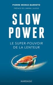 SLOW POWER - LE SUPER-POUVOIR DE LA LENTEUR