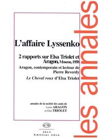 ANNALES DE LA SOCIETE LOUIS ARAGON ET ELSA TRIOLET N 15 - L'AFFAIRE TRIOLET
