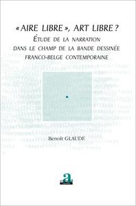 """""""AIRE LIBRE"""", ART LIBRE? - ETUDE DE LA NARRATION DANS LE CHAMP DE LA BANDE DESSINEE FRANCO-BELGE CON"""