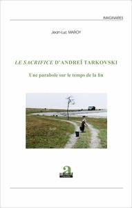 SACRIFICE D'ANDREI TARKOVSKI (LE)