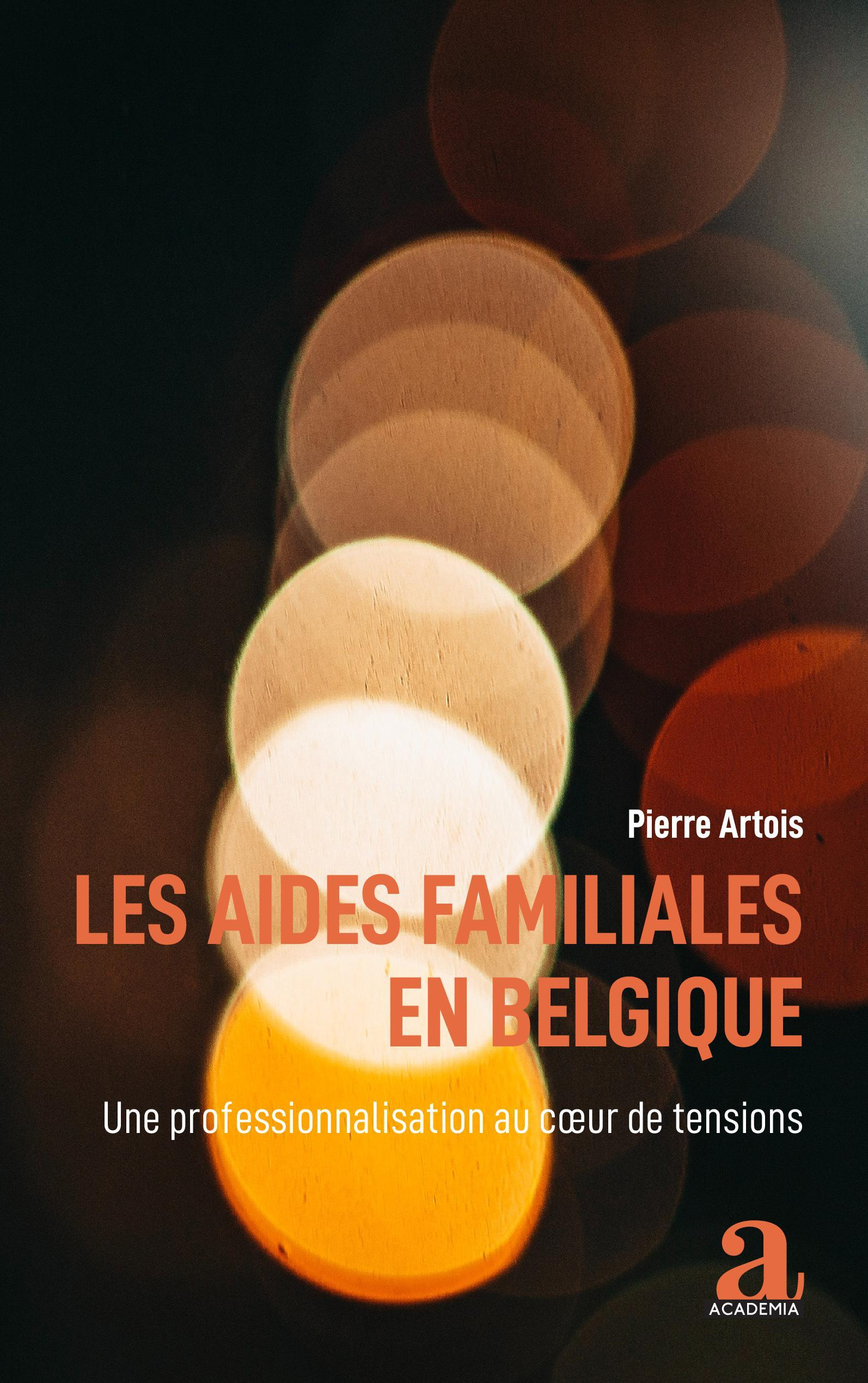 LES AIDES FAMILIALES EN BELGIQUE - UNE PROFESSIONNALISATION AU COEUR DE TENSIONS