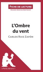 ANALYSE L OMBRE DU VENT DE CARLOS RUIZ ZAFON ANALYSE COMPLETE DE L UVRE ET RESU