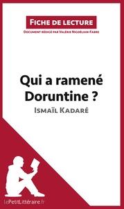 ANALYSE QUI A RAMENE DORUNTINE D ISMAIL KADARE ANALYSE COMPLETE DE L UVRE ET RE