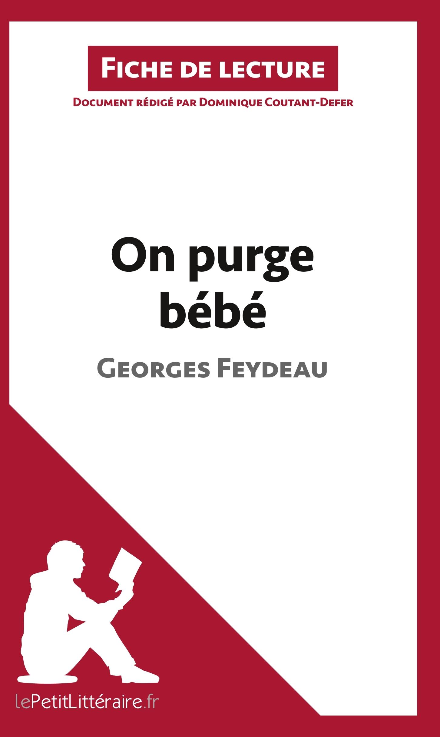 ANALYSE ON PURGE BEBE DE GEORGES FEYDEAU ANALYSE COMPLETE DE L UVRE ET RESUME