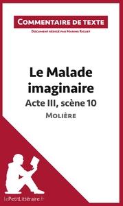 COMMENTAIRE COMPOSE LE MALADE IMAGINAIRE DE MOLIERE ACTE III SCENE 10