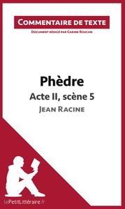 COMMENTAIRE COMPOSE PHEDRE DE RACINE ACTE II SCENE 5