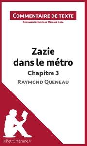 COMMENTAIRE COMPOSE ZAZIE DANS LE METRO DE RAYMOND QUENEAU CHAPITRE 3